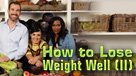 How to Lose Weight Well (II)
